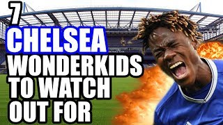 7 Chelsea WONDERKIDS To Watch Out For