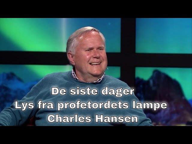 Kanal 10 Kveld | De siste dager | Lys fra profetordets lampe | Charles Hansen | Ep1
