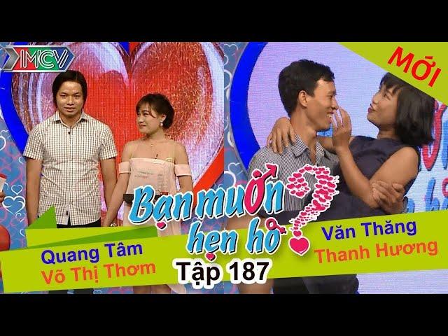 BẠN MUỐN HẸN HÒ | Tập 187 UNCUT | Quang Tâm - Thị Thơm | Văn Thăng - Thanh Hương | 240716 💖