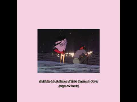 Build Me Up Buttercup - Erica Banzuelo Cover (reigh Lofi Remix)