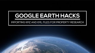 Google Earth Hacks: Importing KMZ and KML Files for Property Research Free HD Video