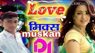Bhojpuri d.j remix song muskan dj