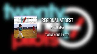 twenty one pilots - Regional at Best - Anathema