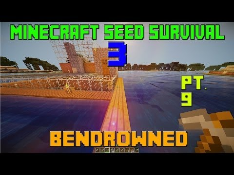 Minecraft Seed Survival 3 - bendrowned (Part 9)
