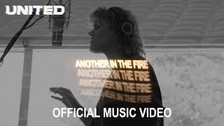 Another In The Fire (Official Music Video) - Hillsong UNITED, TAYA