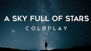 Coldplay - A Sky Full Of Stars (Lyrics)