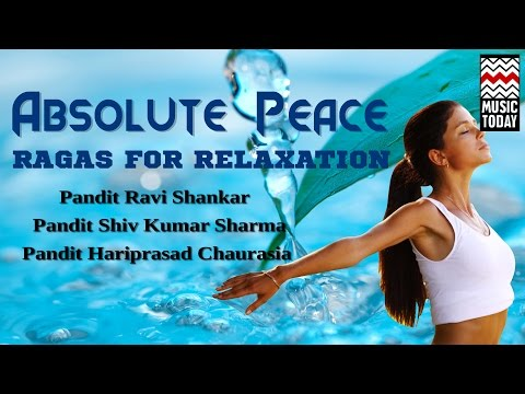 Ragas For Relaxation - Absolute Peace | Audio Jukebox | Classical | Instrumental | Various Artists