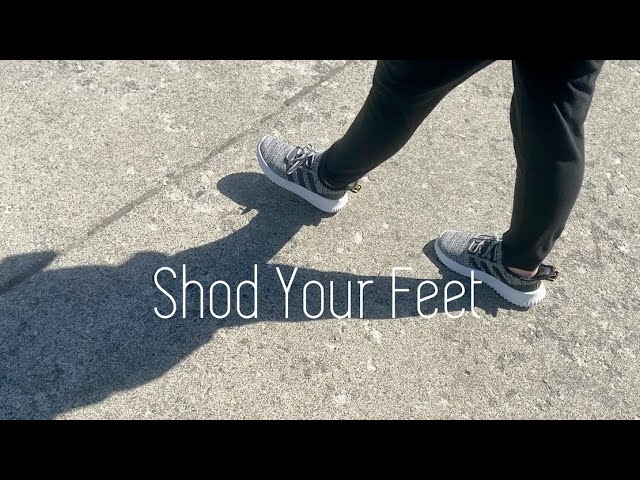 Shod your feet