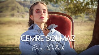 Cemre Solmaz - Bir Dilek (Official Video)