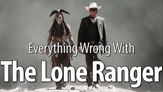 Everything Wrong With The Lone Ranger in 13 Minutes Or Less