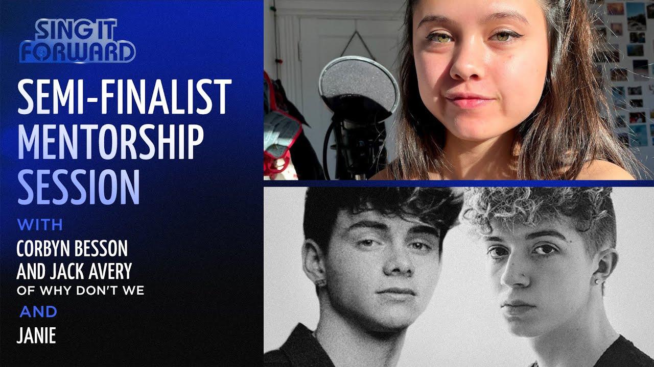 Sing It Forward | Semi-Finalist Mentorship Session #8 | Corbyn & Jack of Why Don't We & JANIE