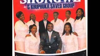 shongwe khuphuka saved group ujehova uvumile