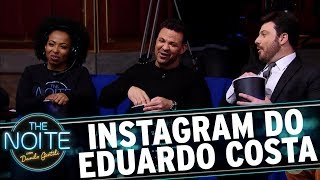 Assistindo ao Instagram de Eduardo Costa | The Noite (15/11/17)
