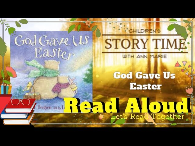 God Gave Us Easter ~ READ ALOUD   Story time with Ann Marie