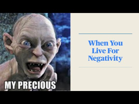 When You Live For Negativity