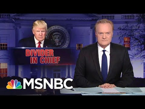 Lawrence: President Donald Trump Is The Divider In Chief | The Last Word | MSNBC