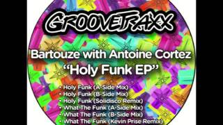 Bartouze & Antoine Cortez - What The Funk (A-Side Mix) Thumbnail