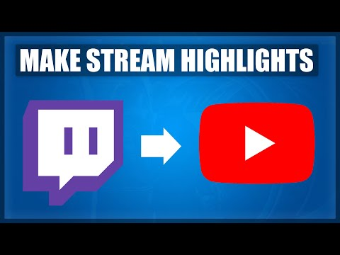 How To UPLOAD YOUR TWITCH STREAM TO YOUTUBE - Make TWITCH HIGHLIGHTS [2020]