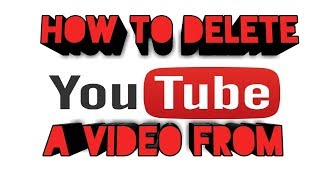 How to delete a  video on Youtube