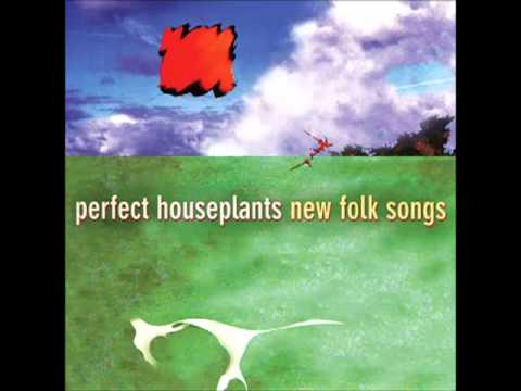 Perfect Houseplants - New Folk Songs - Holding Back