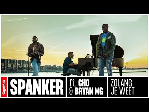 Spanker - Zolang Je Weet ft. Cho & Bryan Mg