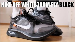 NIKE OFF WHITE ZOOM FLY BLACK REVIEW +