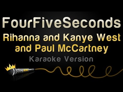 Rihanna And Kanye West And Paul McCartney - Four Five Seconds (Karaoke Version)