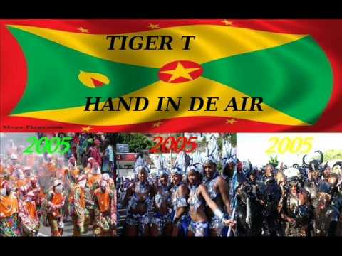 TIGER T - HAND IN DE AIR - GRENADA SOCA 2005