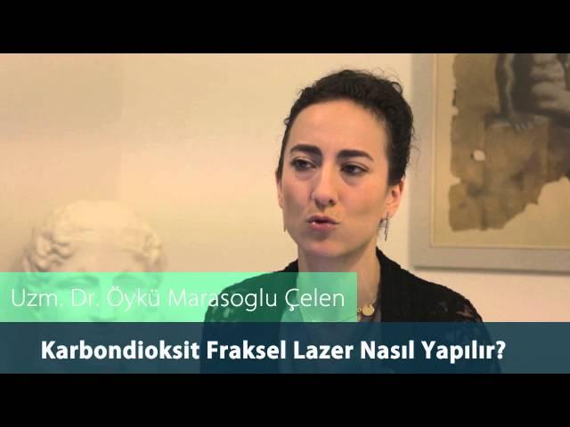 Dr.Öykü Maraşoğlu Çelen - Co2 Fraksel Lazer Nasıl Yapılır ?