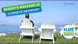 Skeery's Weekend at Gurneys Newport | Elvis Duran Exclusive