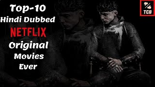 Top10 Hindi Dubbed Netflix Original Movies You Must Watch|Top10 Hollywood Movies In Hindi On Netflix