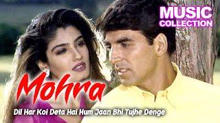 Dil Har Koi Deta Hai Hum Jaan Bhi Tujhe Denge | Mohra 1994