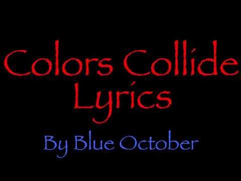 Colors Collide-Blue October// Lyrics