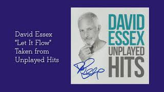 """David Essex """"Let It Flow"""" [Taken from - Unplayed Hits] Exclusively from www.davidessex.com"""