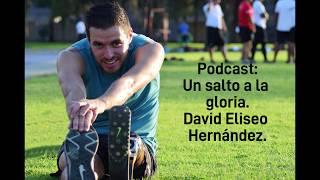Gambar cover David Eliseo Hernández. Un salto hacia la gloria // PODCAST
