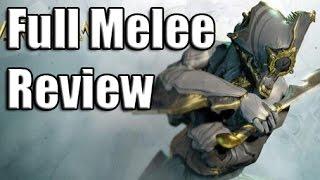 Warframe: Full Melee Review 2017