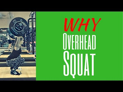 Overhead Squat tips: Why Overhead Squats What are Overhead Squat benefits