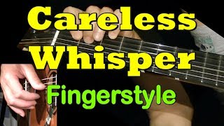 CARELESS WHISPER: Fingerstyle Guitar Lesson + TAB by GuitarNick Mp3