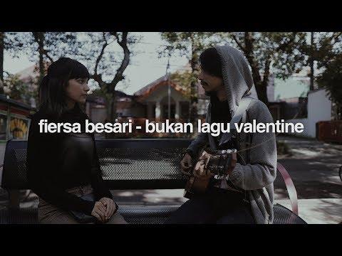 FIERSA BESARI - Bukan Lagu Valentine