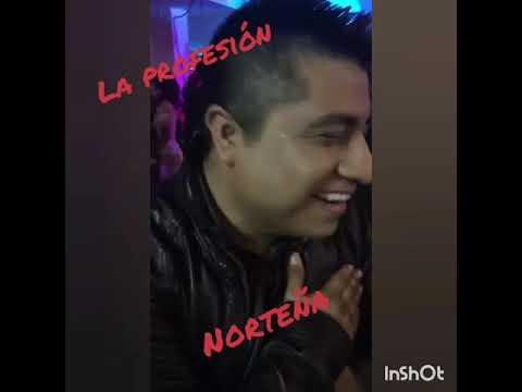 La Profesión Norteña   puro Oaxaca
