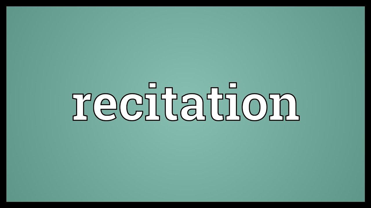 Recitation Meaning