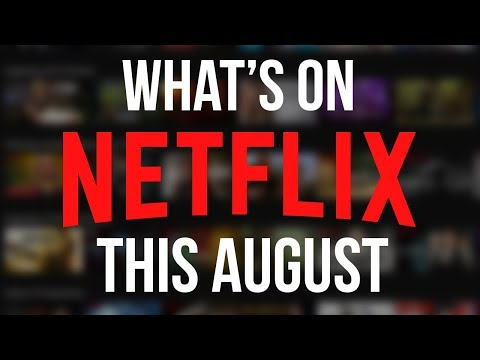 What's New to Netflix: August 2018 New Original Series & Netflix Movies