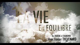 La vie en équilibre (Avec Xavier THEVENARD) - Bande annonce