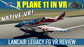 X Plane 11.20 Native VR Beta Lancair Legacy FG VR Review Oculus Rift