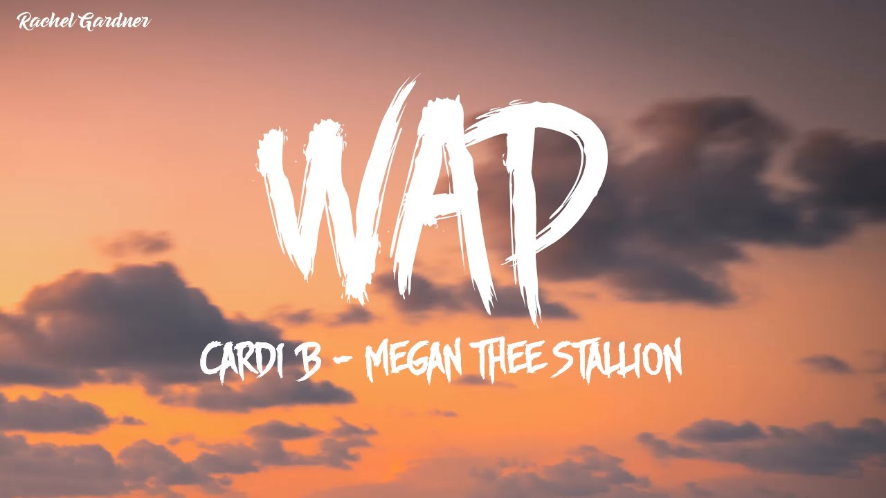 Cardi B Wap Lyrics Ft Megan Thee Stallion Youtube
