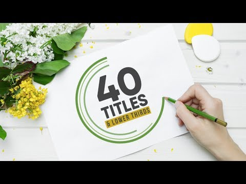 40 Titles & Lower Thirds Pack + Video Tutorial
