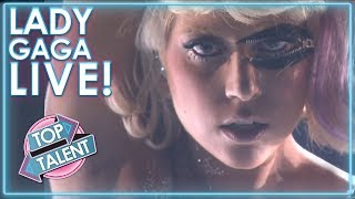 Lady Gaga LIVE On X Factor and Idols! | Top Talent