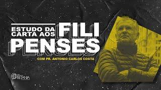 Estudo da Carta aos Filipenses - #3 - Antonio Carlos Costa
