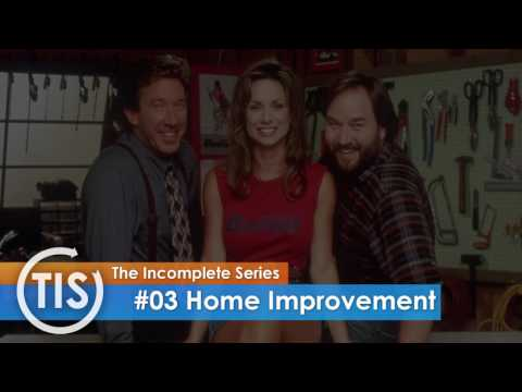 #03 Home Improvement | The Incomplete Series