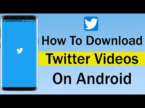 How To Download Twitter Videos On Android 2018